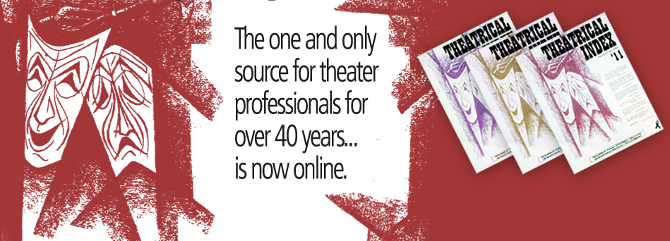 The one and only source for theater professionals for over 40 years...is now online.
