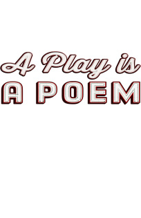 A Play is a Poem