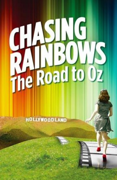 Chasing Rainbows: The Road To Oz