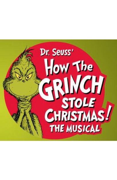 Dr Seuss' How The Grinch Stole Christmas - The Musical