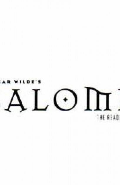 Oscar Wilde's SALOME: The Reading