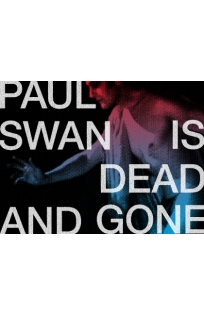 Paul Swan is Dead and Gone